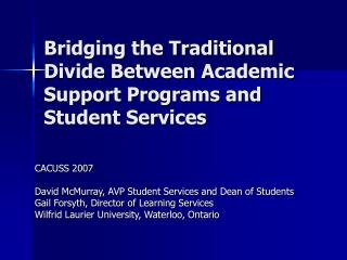 Bridging the Traditional Divide Between Academic Support Programs and Student Services