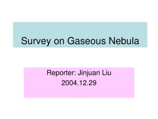 Survey on Gaseous Nebula