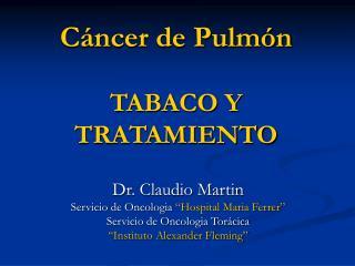 Cáncer de Pulmón TABACO Y TRATAMIENTO