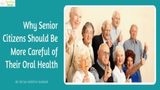 Why Senior Citizens Should Be More Careful of Their Oral Health | Best Dental Treatment in Whitefield | Sunshine Dental