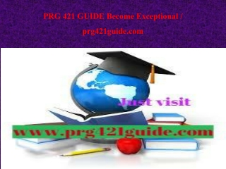 PRG 421 GUIDE Become Exceptional / prg421guide.com