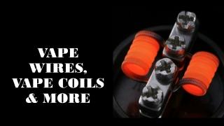 VAPE WIRES, VAPE COILS & MORE