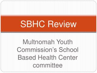 SBHC Review