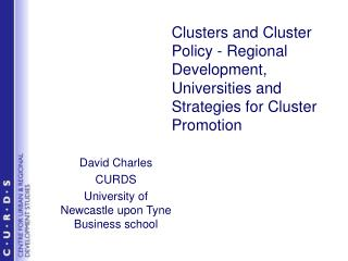 Clusters and Cluster Policy -  Regional Development, Universities and Strategies for Cluster Promotion