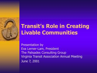 Transit s Role in Creating Livable Communities