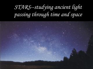 STARS--studying ancient light passing through time and space