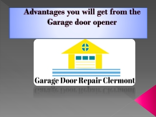 Advantages you will get from the Garage door opener