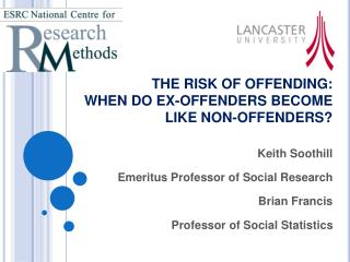 THE RISK OF OFFENDING:  WHEN  DO EX-OFFENDERS BECOME  LIKE  NON-OFFENDERS ?