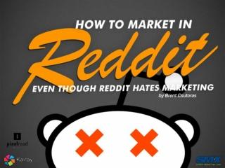 How to Market on Reddit, Even Though Reddit Hates Marketing - SMX Social Media 2014