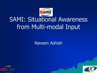 SAMI: Situational Awareness from Multi-modal Input