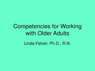 Competencies for Working with Older Adults