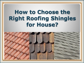 How to Choose the Right Roofing Shingles for Your House?