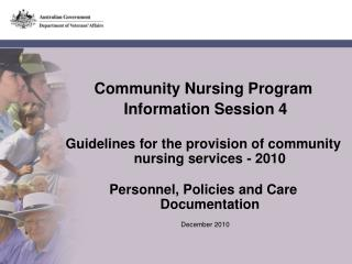 Community Nursing Program  Information Session 4 Guidelines for the provision of community nursing services - 2010 Perso