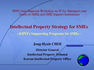 WIPO Asia Regional Workshop on IP for Managers and Staffs of SMEs and SME Support Institutions