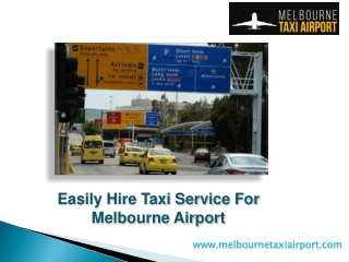Quickly Employ Taxi Solution For Melbourne Airport Terminal