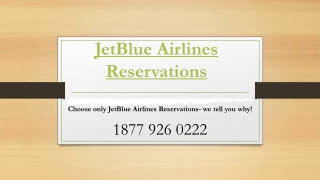 Choose only JetBlue Airlines Reservations- we tell you why!