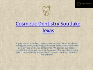 Cosmetic Dentistry Soutlake Texas