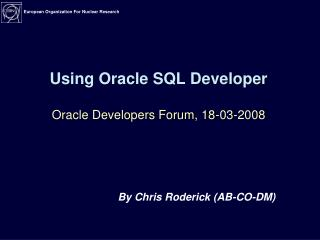 Using Oracle SQL Developer  Oracle Developers Forum, 18-03-2008