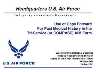 Use of Copy Forward For Past Medical History in the  Tri-Service or COMPASS AIM Form