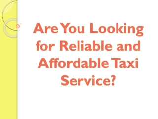 Are You Looking for Reliable and Affordable Taxi Service?