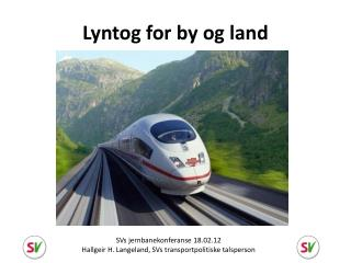 Lyntog for by og land