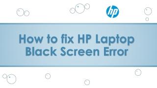 How to fix HP Laptop Black Screen Error
