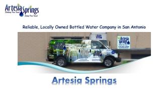 Artesia Springs - Number One Bottled Water Company in San Antonio