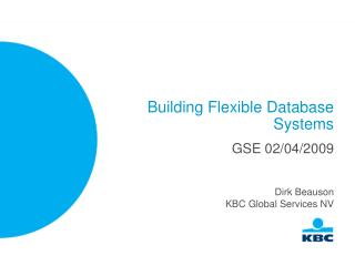Building Flexible Database Systems