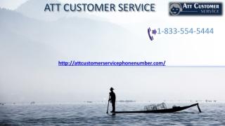 Our ATT Customer Service works via a helpline number 1-833-554-5444