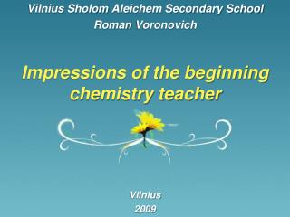 Impressions of the beginning chemistry teacher