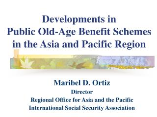 Developments in  Public Old-Age Benefit Schemes in the Asia and Pacific Region