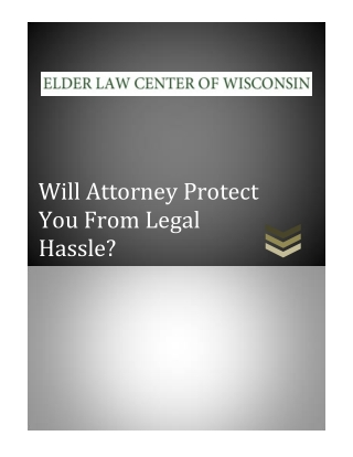 Will Attorney Protect You From Legal Hassle