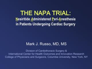 THE NAPA TRIAL: N esiritide  A dministered  P eri- A nesthesia  in Patients Undergoing Cardiac Surgery