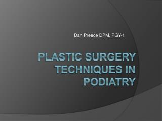 Plastic Surgery Techniques in Podiatry