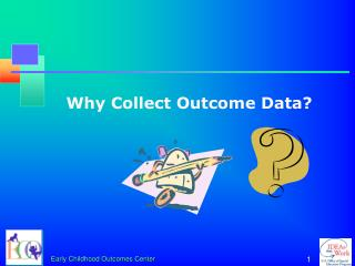 Why Collect Outcome Data?