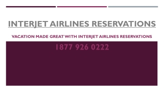 Vacation made great with Interjet Airlines Reservations