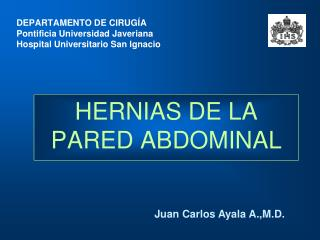 DEPARTAMENTO DE CIRUGÍA Pontificia Universidad Javeriana Hospital Universitario San Ignacio