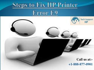 How to Fix HP Printer Error E9? Call 1-888-877-0901 Instant Help