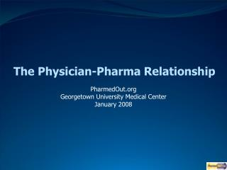 The Physician-Pharma Relationship