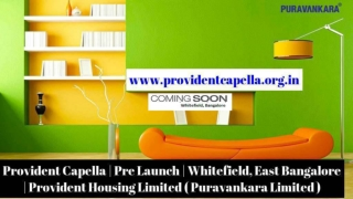 Provident Housing Limited Homes For Sale In Bangalore East @ www.providentcapella.org.in