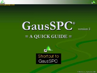 GausSPC ® = A QUICK GUIDE =