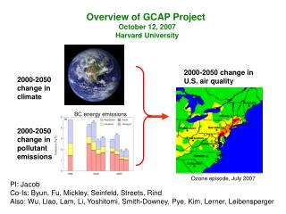 Overview of GCAP Project  October 12, 2007 Harvard University