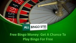 Free Bingo Money: Get A Chance To Play Bingo For Free