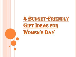 4 Budget-Friendly Gift Ideas for Women's Day - HappyShappy