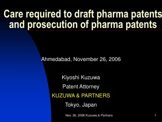 Care required to draft pharma patents and prosecution of pharma patents