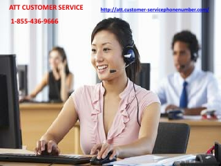 With ATT Customer Service You Will Surely Eradicate ATT Problems In No Time 1-855-436-9666
