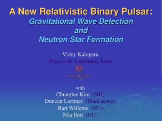 A New Relativistic Binary Pulsar: Gravitational Wave Detection  and Neutron Star Formation