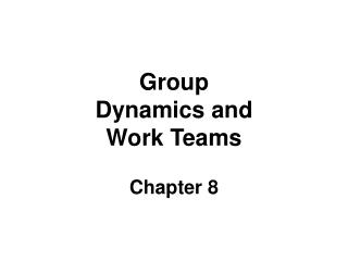 Group Dynamics and Work Teams