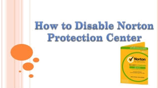 How to Disable Norton 2009, 2007 Antivirus Protection Center in Window?