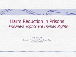 Harm Reduction in Prisons:  Prisoners  Rights are Human Rights